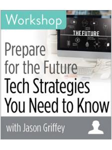 Image for Prepare for the Future: Tech Strategies You Need to Know Workshop