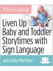 Image for Liven Up Baby and Toddler Storytimes with Sign Language Workshop—Group Rate