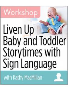 Image for Liven Up Baby and Toddler Storytimes with Sign Language Workshop