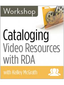 Image for Cataloging Video Resources with RDA Workshop—Group Rate
