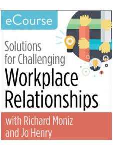 Image for Solutions for Challenging Workplace Relationships: Working through Incivility and Conflict with Emotional Intelligence eCourse