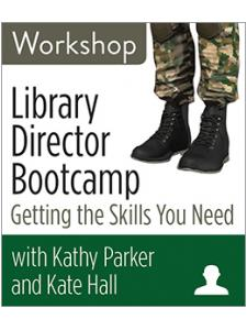 Image for Library Director Bootcamp: Getting the Skills You Need Workshop