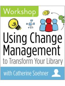 Image for Using Change Management to Transform Your Library Workshop