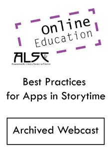Image for Best Practices for Apps in Storytime (ALSC webcast archive)—INDIVIDUAL USER