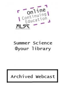Image for Summer Science @your Library (ALSC webcast archive)—INDIVIDUAL USER