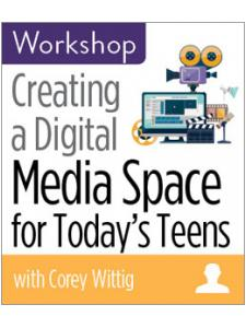 Image for Creating a Digital Media Space for Today's Teens Workshop