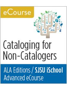 Image for Advanced eCourse: Cataloging for Non-Catalogers