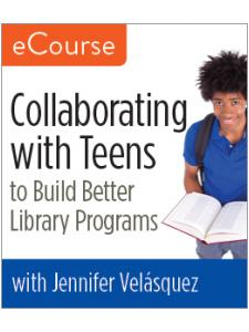Image for Collaborating with Teens to Build Better Library Programs eCourse