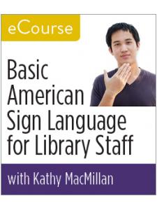 Image for Basic American Sign Language for Library Staff eCourse