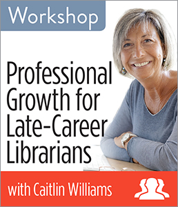Image for Professional Growth for Late-Career Librarians Workshop—Group Rate